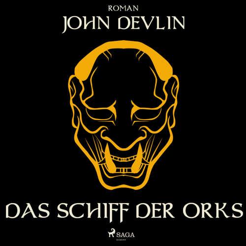 Hoerbuch Das Schiff der Orks - John Devlin - Jens Platen