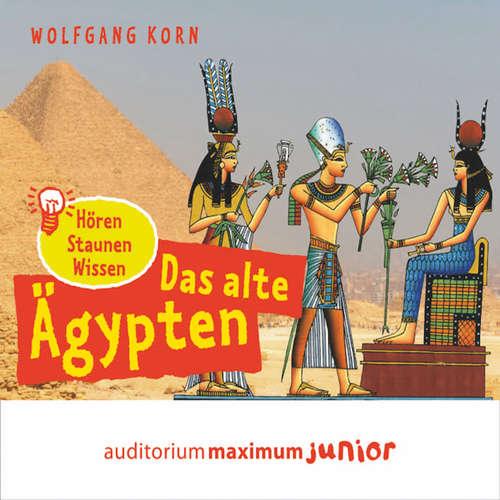 Hoerbuch Das alte Ägypten - hören, staunen, wissen - Wolfgang Korn - Wolfgang Korn