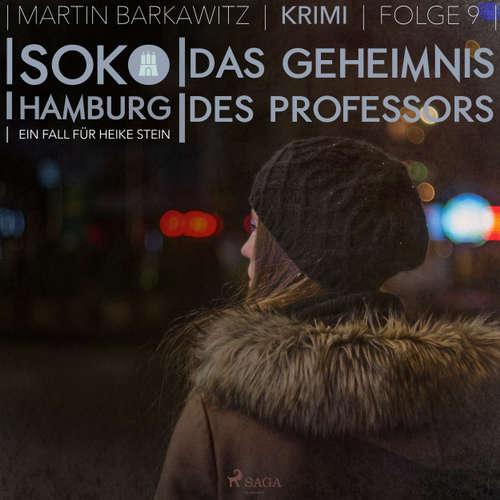 Hoerbuch Das Geheimnis des Professors - SoKo Hamburg - Ein Fall für Heike Stein 9 - Martin Barkawitz - Tanja Klink