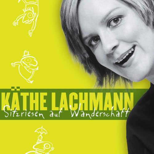 Hoerbuch Käthe Lachmann, Sitzriesen auf Wanderschaft - Käthe Lachmann - Käthe Lachmann
