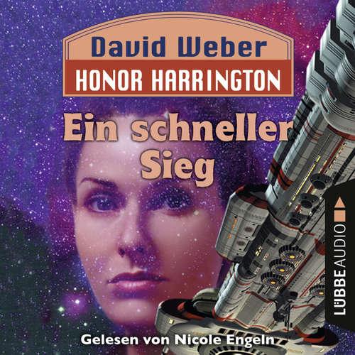 Hoerbuch Ein schneller Sieg - Honor Harrington, Teil 3 - David Weber - Nicole Engeln