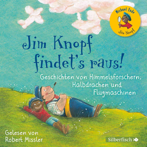 Jim Knopf findet's raus - Geschichten von Himmelsforschern, Halbdrachen und Flugmaschinen