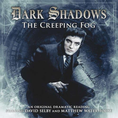 Audiobook Dark Shadows, 17: The Creeping Fog - Simon Guerrier - David Selby