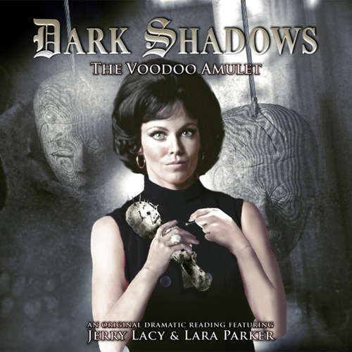 Audiobook Dark Shadows, 22: The Voodoo Amulet - Mark Thomas Passmore - Jerry Lacy
