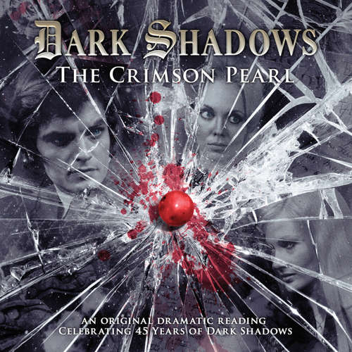 Audiobook Dark Shadows, 21: The Crimson Pearl - James Goss - David Ames