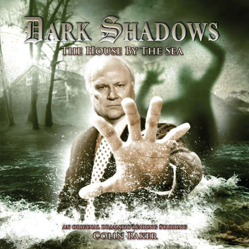 Audiobook Dark Shadows, 23: The House by the Sea - James Goss - Colin Baker