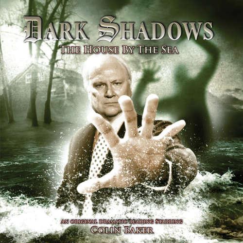 Audiobook Dark Shadows, 23: The House by the Sea - James Goss - Colin Baker