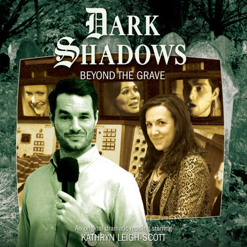 Audiobook Dark Shadows, 38: Beyond the Grave - Aaron Lamont - Kathryn Leigh Scott