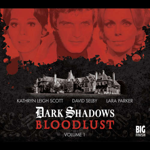 Audiobook Dark Shadows - Bloodlust, Volume 1 - Alan Flanagan - Kathryn Leigh Scott