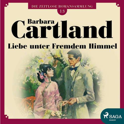 Liebe unter fremdem Himmel - Die zeitlose Romansammlung von Barbara Cartland 13