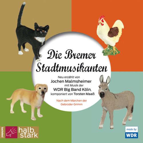 Hoerbuch Die Bremer Stadtmusikanten - Jochen Malmsheimer -