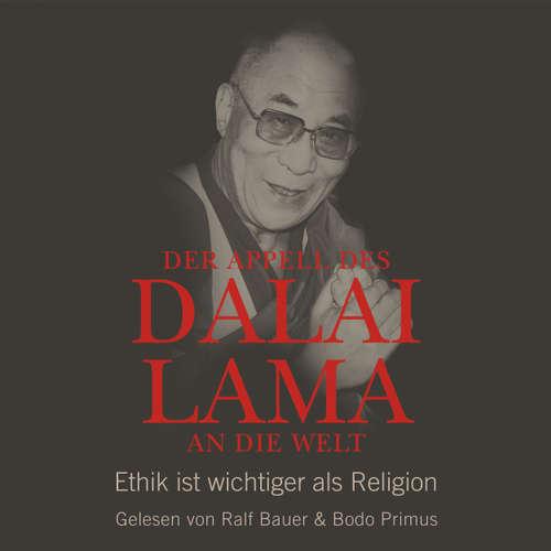 Hoerbuch Der Appell des Dalai Lama an die Welt - Ethik ist wichtiger als Religion - Franz Alt - Ralf Bauer