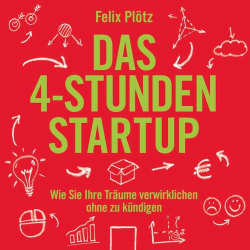 Das 4-Stunden-Startup - Wie Sie Ihre Träume verwirklichen, ohne zu kündigen
