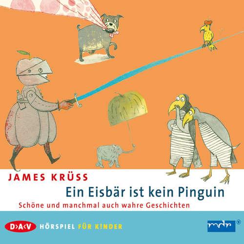 Hoerbuch Ein Eisbär ist kein Pinguin - James Krüss - Uwe Friedrichsen