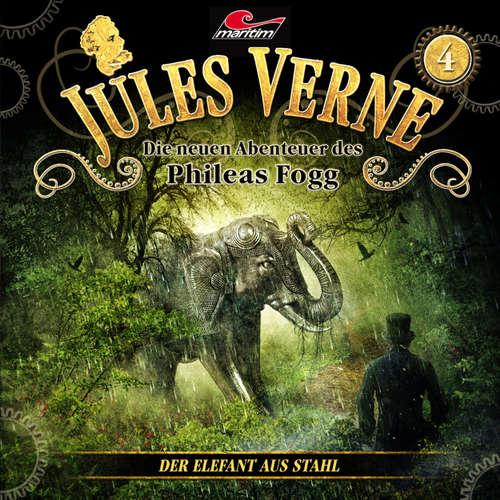 Hoerbuch Jules Verne, Die neuen Abenteuer des Phileas Fogg, Folge 4: Der Elefant aus Stahl - Jules Verne - Christian Brückner