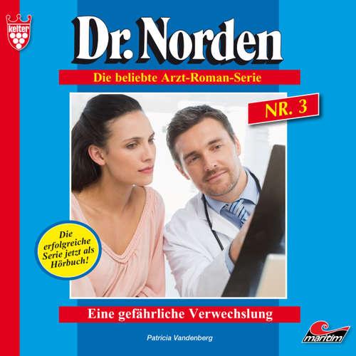 Hoerbuch Dr. Norden, Folge 3: Eine gefährliche Verwechslung - Patricia Vandenberg - René Wagner