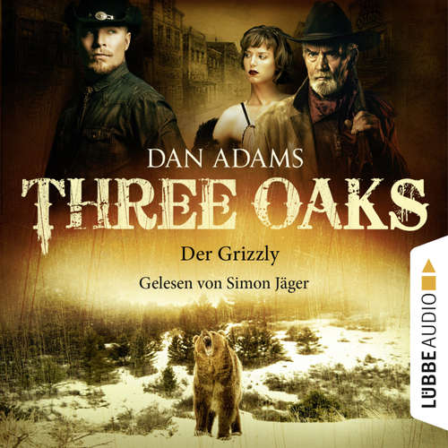Hoerbuch Three Oaks, Folge 2: Der Grizzly - Dan Adams - Simon Jäger