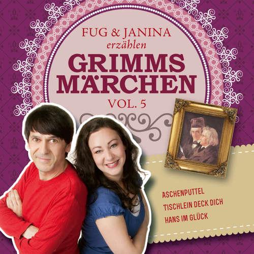 Hoerbuch Fug und Janina lesen Grimms Märchen, Vol. 5 - Gebrüder Grimm - Fug und Janina