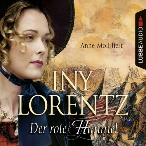 Hoerbuch Der rote Himmel - Iny Lorentz - Anne Moll