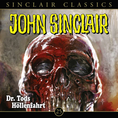 Hoerbuch John Sinclair, Classics, Folge 25: Dr. Tods Höllenfahrt - Jason Dark - Dietmar Wunder