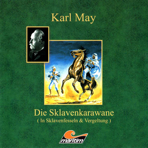 Hoerbuch Karl May, Die Sklavenkarawane I - In Sklavenfesseln - Karl May - Hans Putz