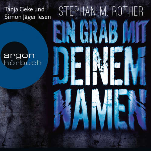Hoerbuch Ein Grab mit deinem Namen - Stephan M. Rother - Tanja Geke