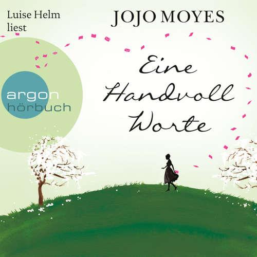 Hoerbuch Eine Handvoll Worte - Jojo Moyes - Luise Helm