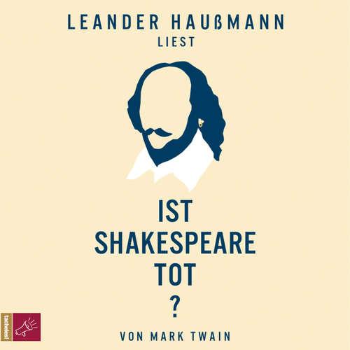 Hoerbuch Ist Shakespeare tot? - Mark Twain - Leander Haußmann