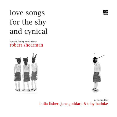 Audiobook Love Songs for the Shy and Cynical - Robert Shearman - India Fisher