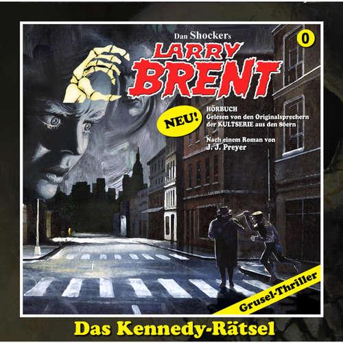 Hoerbuch Larry Brent, Folge: Das Kennedy-Rätsel - J. J. Preyer - Wolfgang Rüter