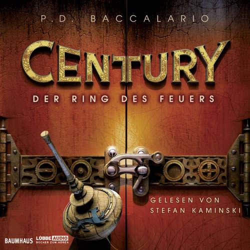 Hoerbuch Der Ring des Feuers - Century 1 - P. D. Baccalario - Stefan Kaminski