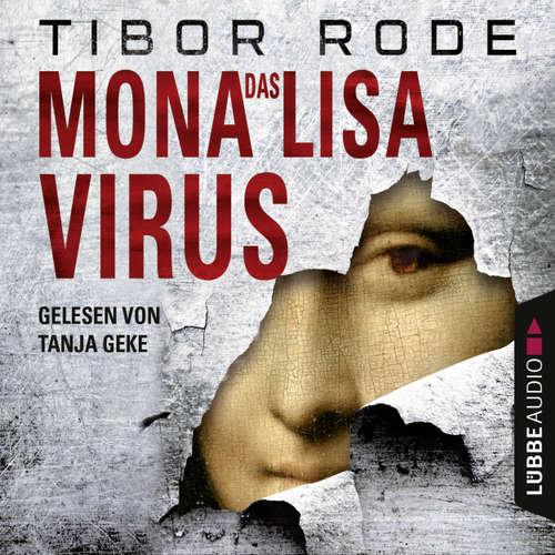 Hoerbuch Das Mona-Lisa-Virus - Tibor Rode - Tanja Geke