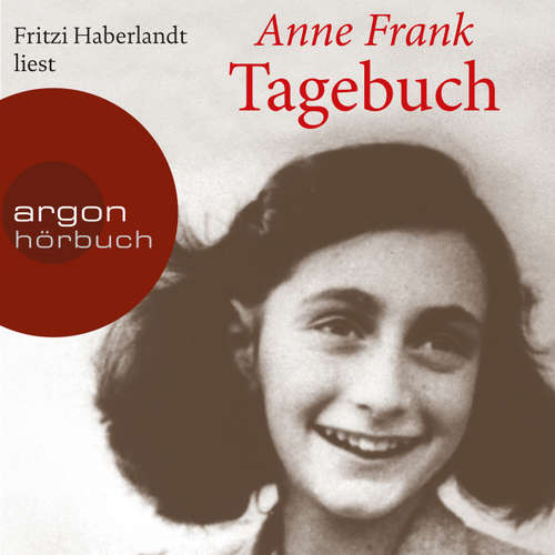 Hoerbuch Das Tagebuch der Anne Frank - Anne Frank - Fritzi Haberlandt