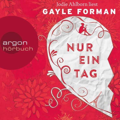 Hoerbuch Nur ein Tag - Gayle Forman - Jodie Ahlborn