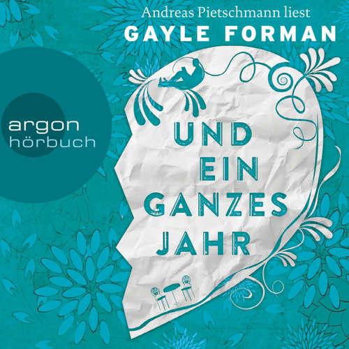 Hoerbuch Und ein ganzes Jahr - Gayle Forman - Andreas Pietschmann