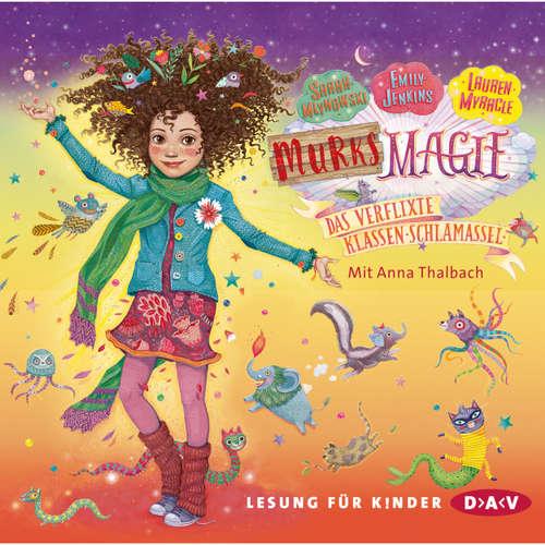 Hoerbuch Murks-Magie - Das verflixte Klassen-Schlamassel (Lesung) - Sarah Mlynowski - Anna Thalbach