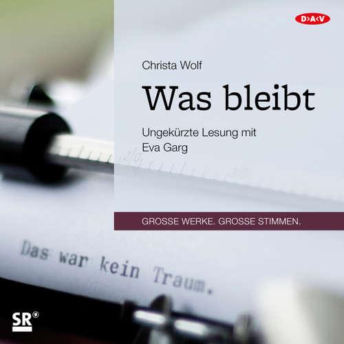 Hoerbuch Was bleibt - Christa Wolf - Eva Garg