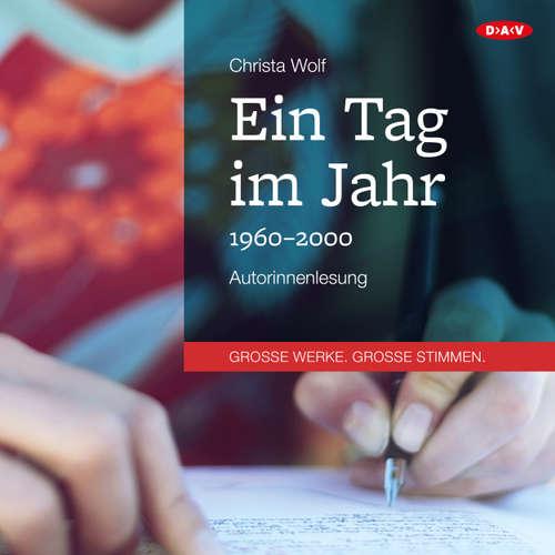 Hoerbuch Ein Tag im Jahr (Autorenlesung) - Christa Wolf - Christa Wolf