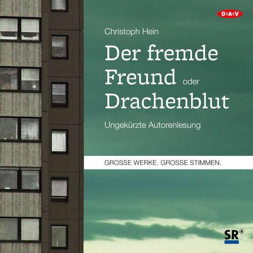Hoerbuch Der fremde Freund / Drachenblut - Christoph Hein - Christoph Hein