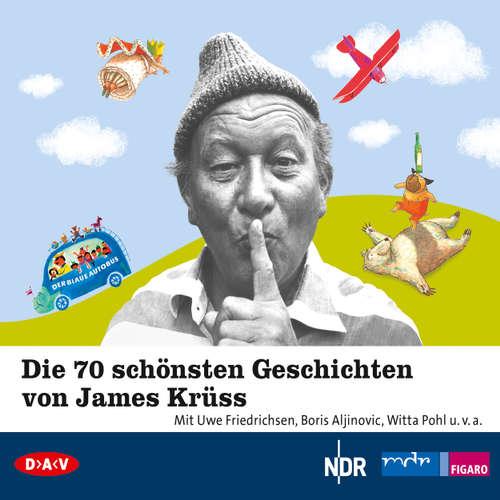 Hoerbuch Die 70 schönsten Geschichten von James Krüss (Lesungen und Hörspiel) - James Krüss - Uwe Friedrichsen