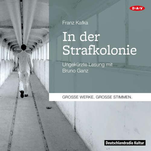 Hoerbuch In der Strafkolonie - Franz Kafka - Bruno Ganz