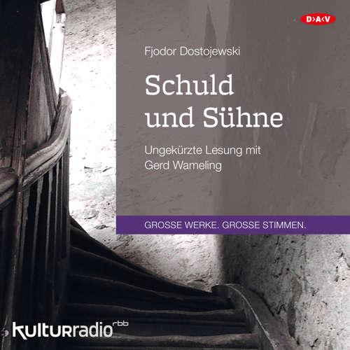 Hoerbuch Schuld und Sühne - Fjodor Dostojewski - Gerd Wameling