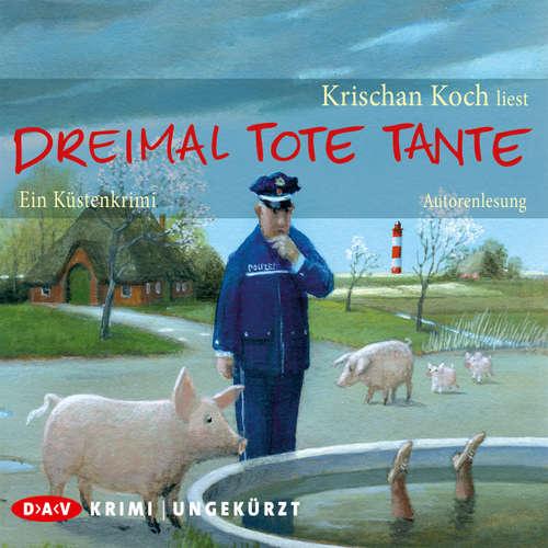 Hoerbuch Dreimal tote Tante. - Ein Küstenkrimi - Krischan Koch - Krischan Koch