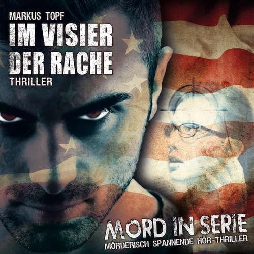 Hoerbuch Mord in Serie, Folge 21: Im Visier der Rache - Markus Topf - Kerstin Draeger