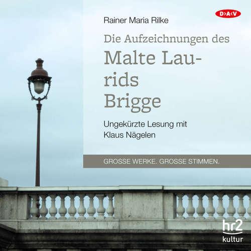 Hoerbuch Die Aufzeichnungen des Malte Laurids Brigge - Rainer Maria Rilke - Klaus Nägelen