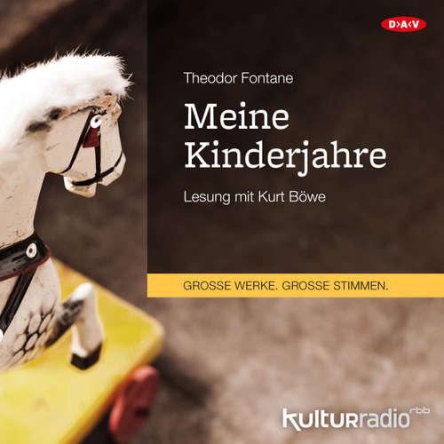 Hoerbuch Meine Kinderjahre (Lesung) - Theodor Fontane - Kurt Böwe