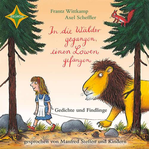 In die Wälder gegangen, einen Löwen gefangen - Gedichte und Findlinge