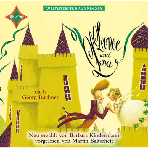 Weltliteratur für Kinder - Leonce und Lena von Georg Büchner (Neu erzählt von Barbara Kindermann)