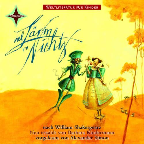 Weltliteratur für Kinder - Viel Lärm um nichts von William Shakespeare (Neu erzählt von Barbara Kindermann)