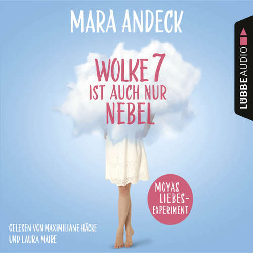 Hoerbuch Wolke 7 ist auch nur Nebel - Moyas Liebesexperiment - Mara Andeck - Maximiliane Häcke